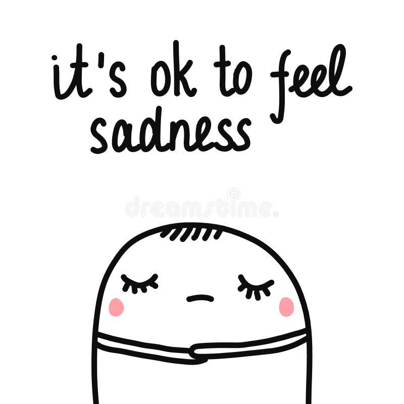 Ja jest ok czuć smucenie ręka rysującą ilustrację z ślicznym marshmallow smutnym i zmęczonym dla druków plakatów psychologii royalty ilustracja