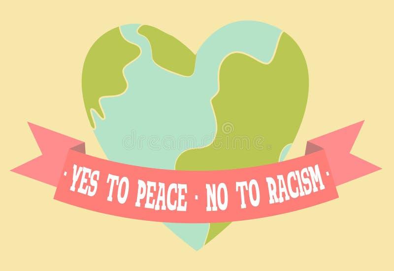 Ja zum Frieden, nein zum Rassismusplakat Herz formte ruhige Planet Erde lizenzfreie abbildung