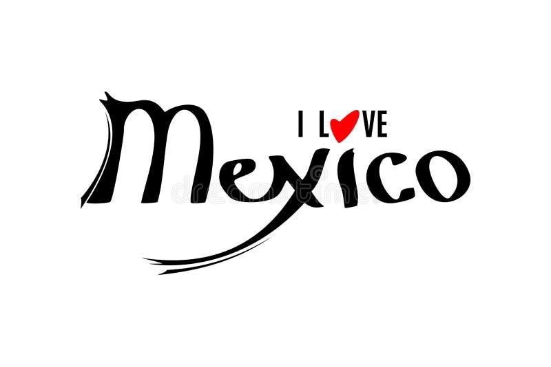 Jag älskar den Mexico bokstävermallen royaltyfri illustrationer