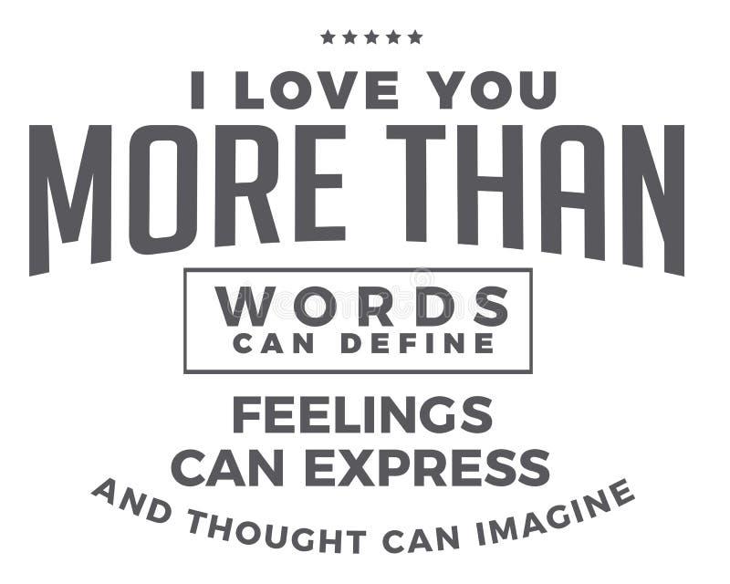 Jag älskar dig mer, än ord kan definiera känslor kan uttrycka, och tanke kan föreställa stock illustrationer