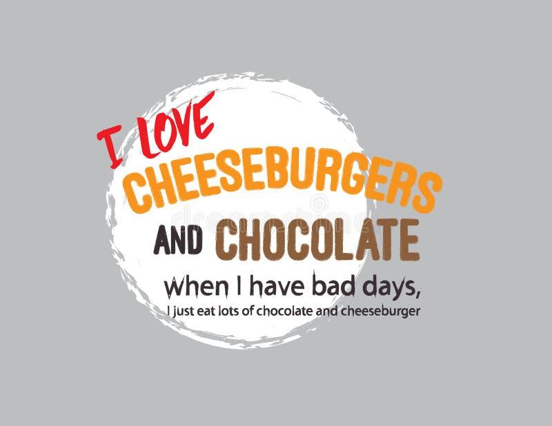 Jag älskar ostburgare och choklad, när jag har dåliga dagar vektor illustrationer