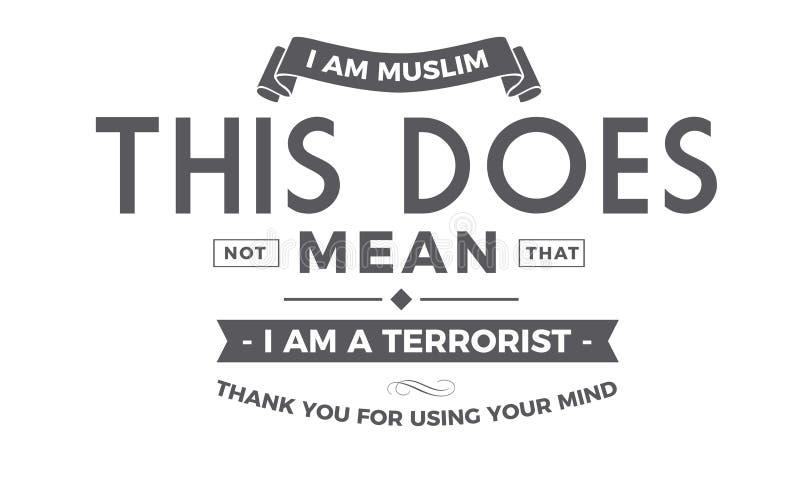 Jag är muslimen som denna inte betyder att jag är en terrorist stock illustrationer