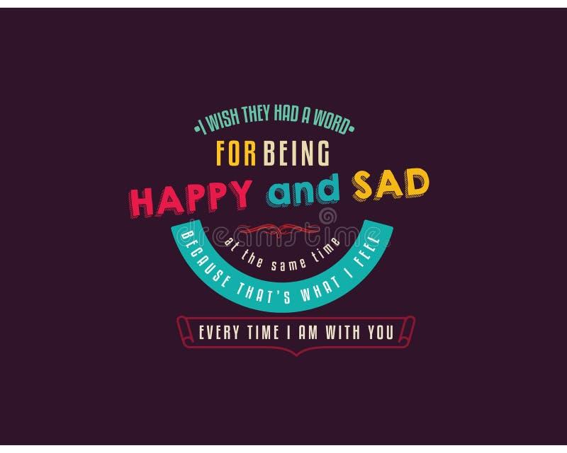Jag önskar att de hade ett ord för att vara lyckliga och ledsna samtidigt vektor illustrationer