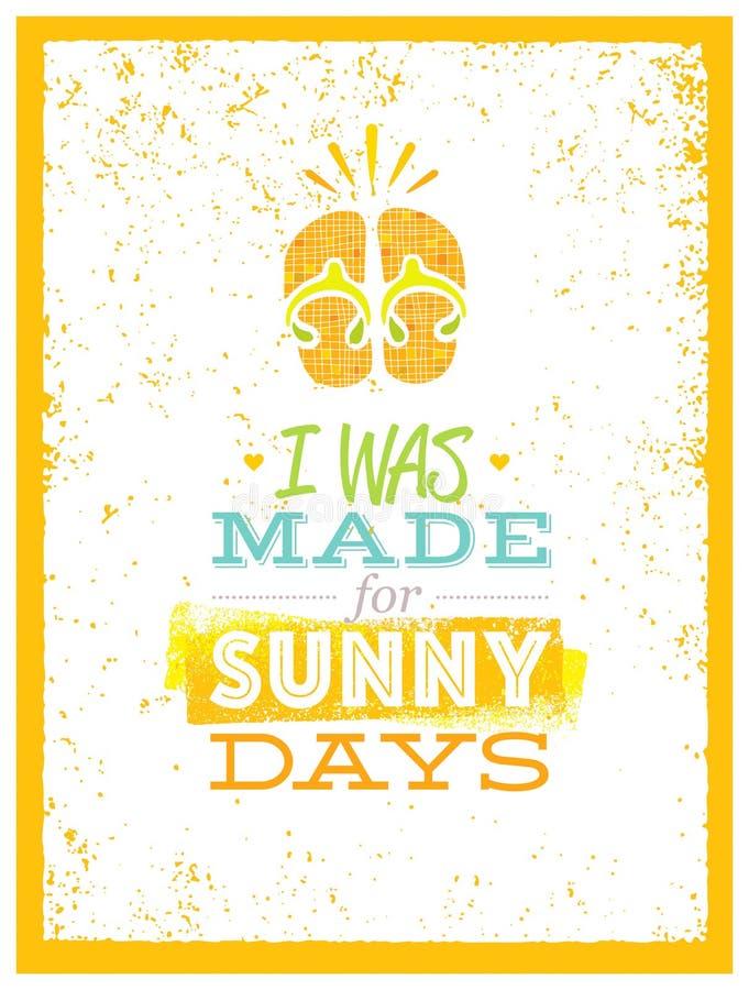 Jag gjordes för soliga dagar Gulligt sommarstrandcitationstecken med Flp misslyckanden på texturerad bakgrund royaltyfri illustrationer