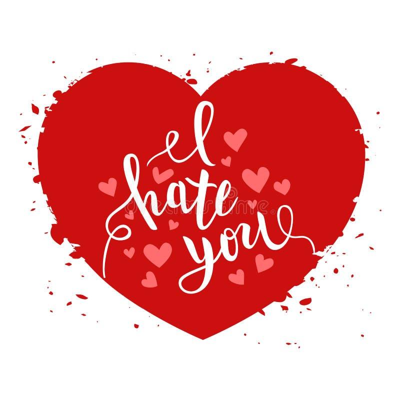 Jag hatar dig förälskelse dig rolig romantisk kalligrafibokstäver för hjärta, t-skjortan, affischtrycket, vektorillustration royaltyfri illustrationer
