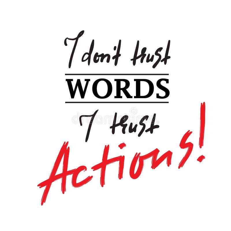 Jag litar inte på ord som jag litar på handlingar - inspirera och det motivational citationstecknet Skriv ut för den inspirerande royaltyfri illustrationer