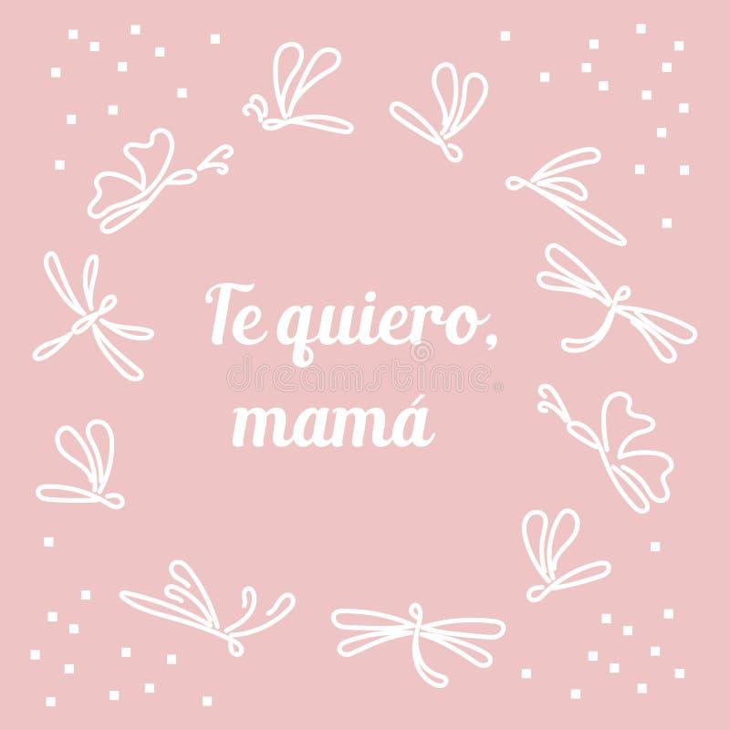 Jag ?lskar dig, mom Inskrift på spanjor Te quiero, mamma vektor illustrationer