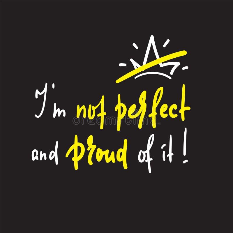 Jag ?r inte perfekt och stolt av det - inspirera och det motivational citationstecknet stock illustrationer