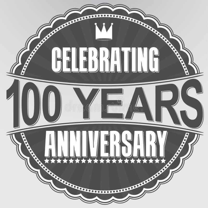 100 Jahre Retro- Aufkleber des Jahrestages feiern, Vektor illustrati lizenzfreie abbildung