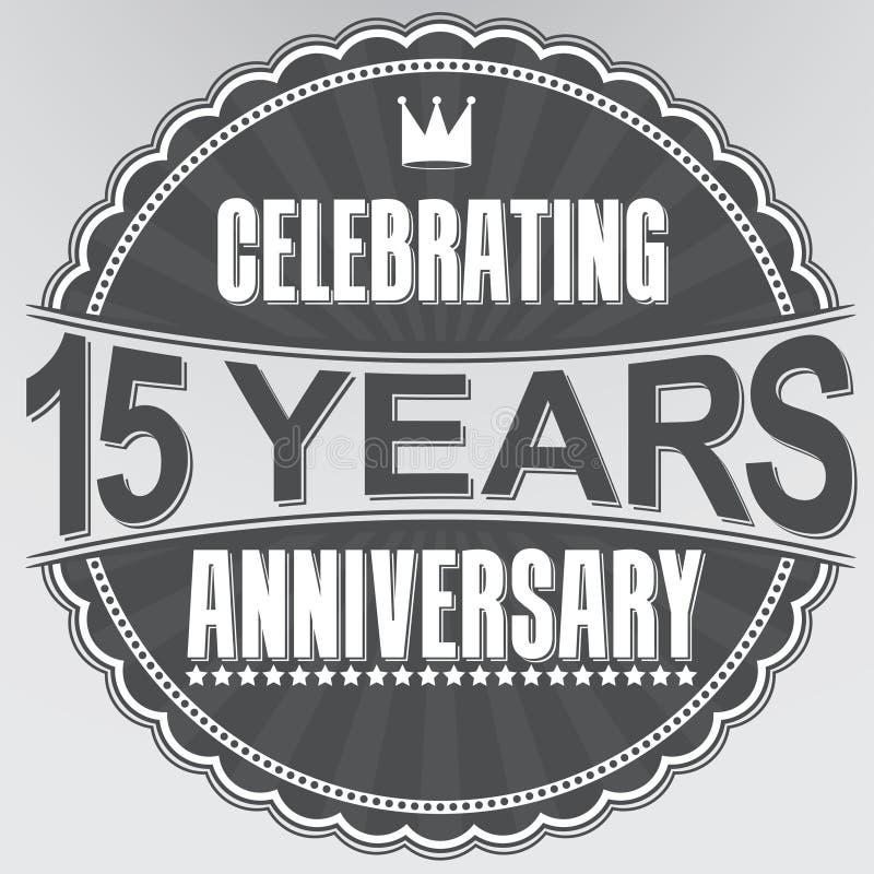 15 Jahre Retro- Aufkleber des Jahrestages feiern, Vektor illustratio stock abbildung