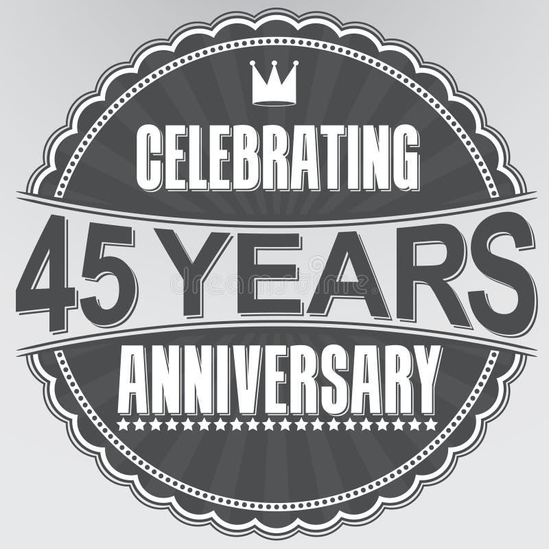 45 Jahre Retro- Aufkleber des Jahrestages feiern, Vektor illustratio vektor abbildung