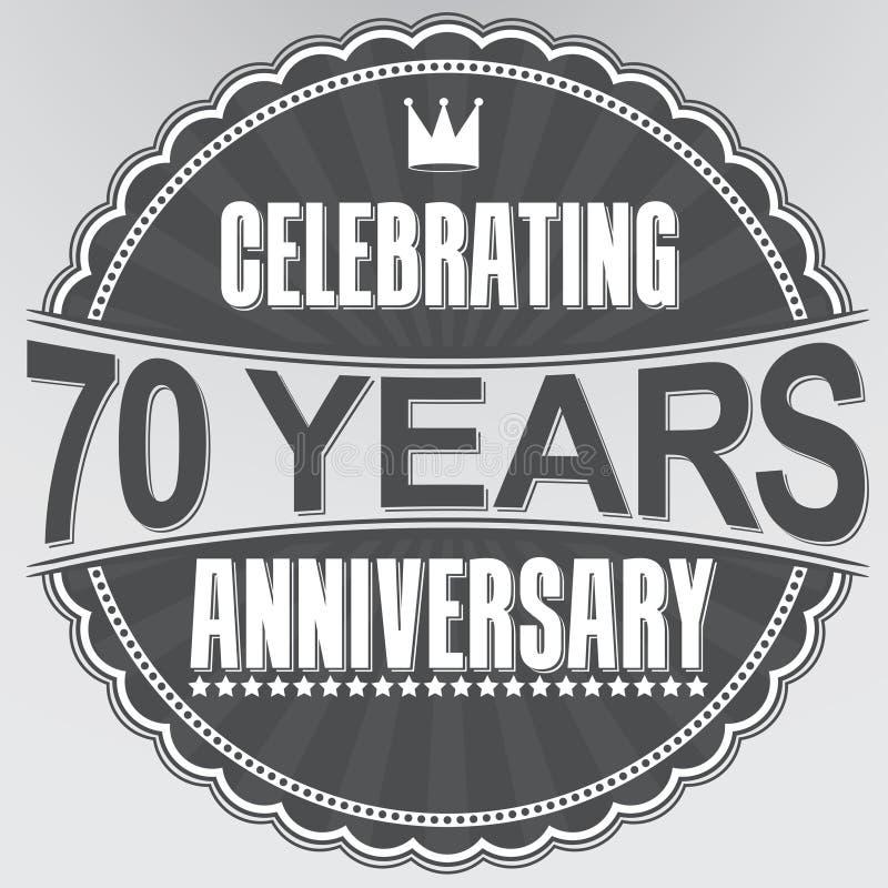 70 Jahre Retro- Aufkleber des Jahrestages feiern, Vektor illustratio vektor abbildung