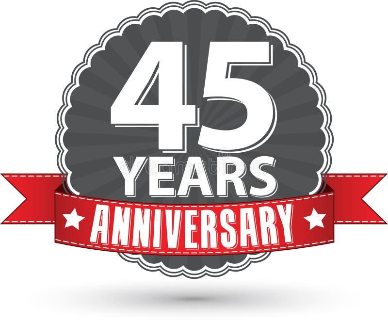 45 Jahre Retro- Aufkleber des Jahrestages mit rotem Band feiern, VE lizenzfreie abbildung