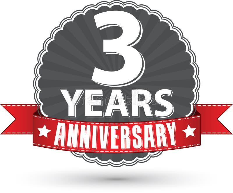 3 Jahre Retro- Aufkleber des Jahrestages mit rotem Band feiern, vec vektor abbildung