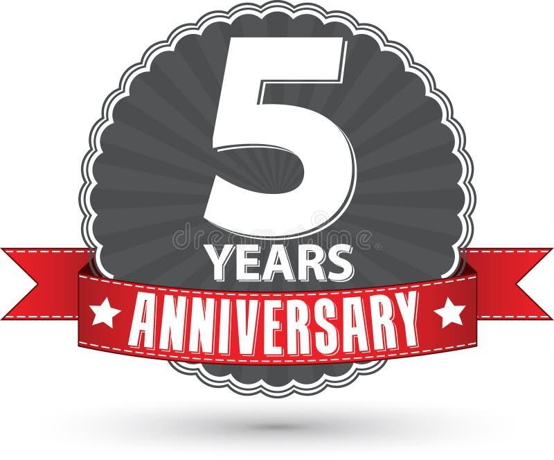 5 Jahre Retro- Aufkleber des Jahrestages mit rotem Band feiern, vec vektor abbildung