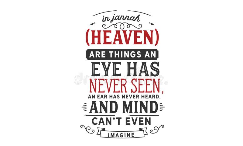 In Jannah Heaven are things an eye has never seen. An ear has never heard, and a mind can't even imagine quote illustration royalty free illustration