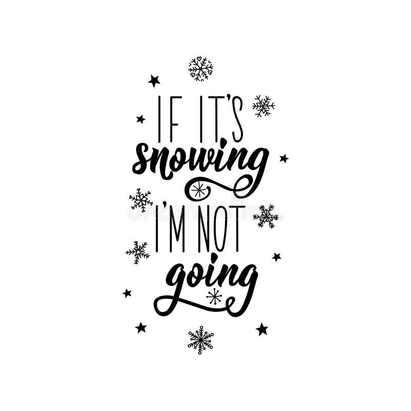 Jeżeli ja jest mną snowing no iść literowanie Kaligrafia wektoru ilustracja Zima wakacje projekt Śmieszny Bożenarodzeniowy tekst ilustracja wektor