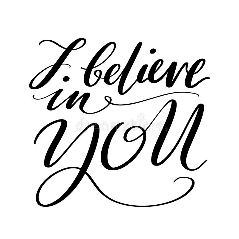 Je crois en vous des mots La calligraphie créative tirée par la main et la brosse parquent le lettrage, conception pour des carte illustration de vecteur