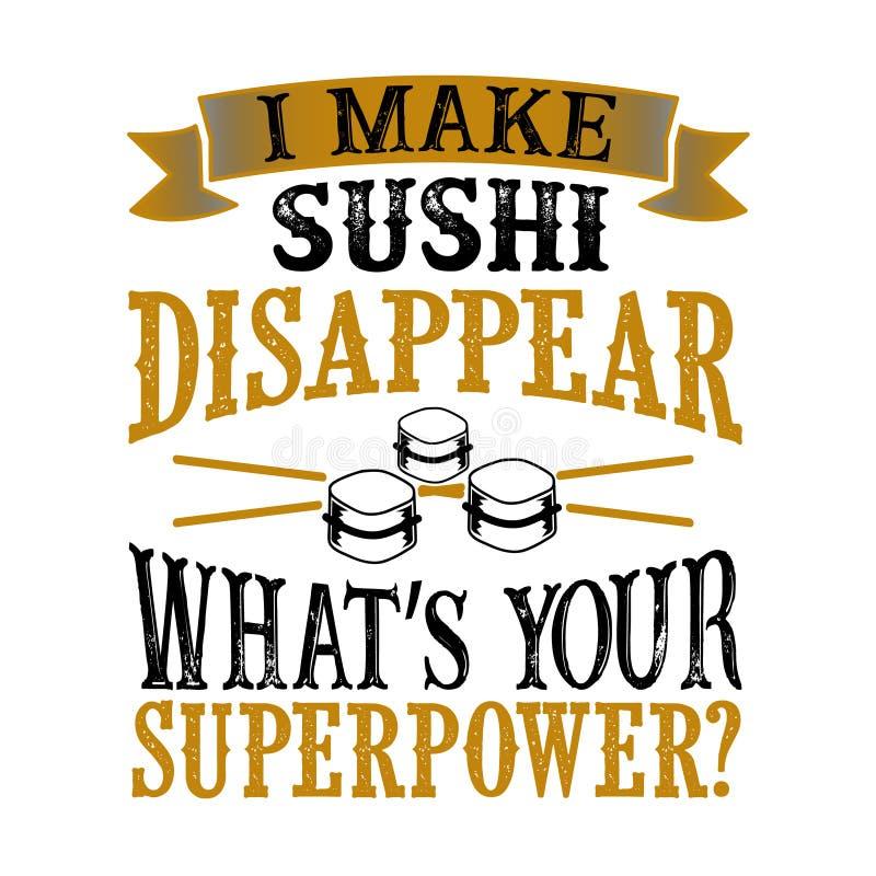 Je fais disparaître les sushis Qu'est-ce que votre superpuissance Quote de super puissance pour la nourriture et les boissons illustration stock