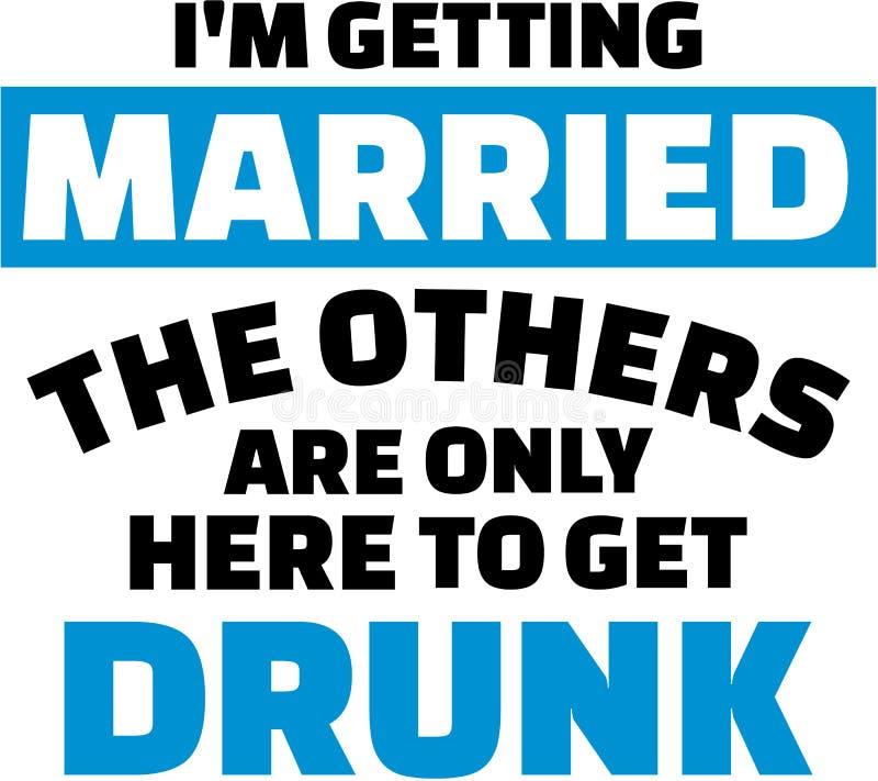 Je me marie, les autres suis seulement ici pour obtenir bu illustration de vecteur