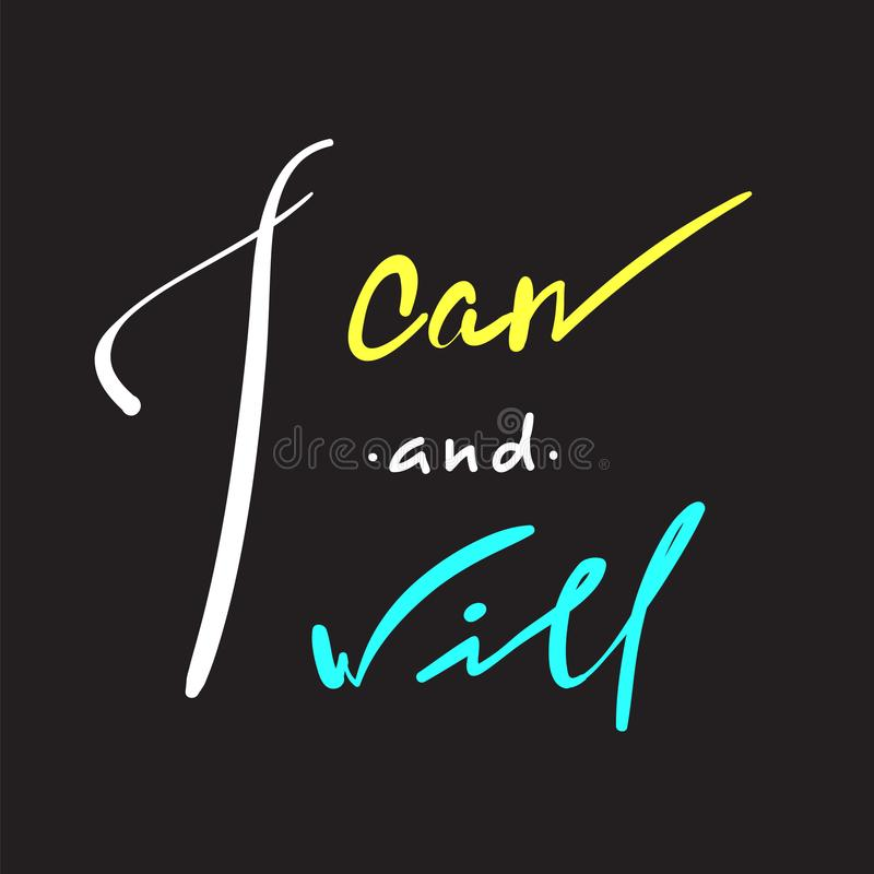 Je peux et - simple pour inspirer et citation de motivation Beau lettrage tiré par la main Imprimez pour l'affiche inspirée, le T illustration libre de droits