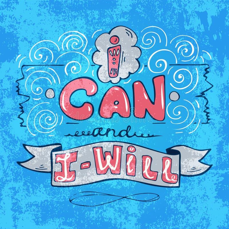 Je peux et je vouloir l'inspiration, citation de motivation illustration de vecteur