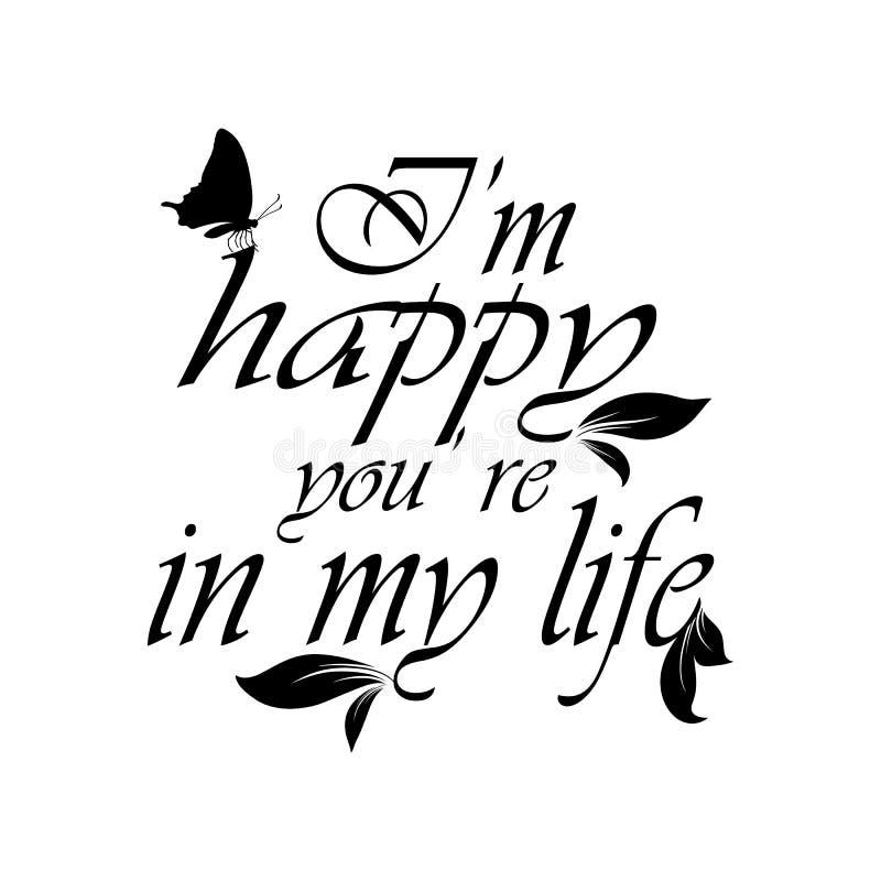Je suis heureux que vous soyez dans ma vie Expression calligraphique de vecteur, texte illustration stock