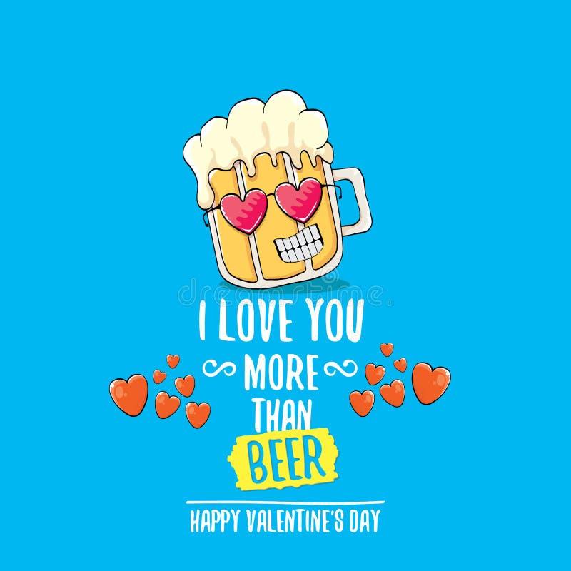 Je t'aime plus que la carte de voeux de jour de valentines de vecteur de bière avec le personnage de dessin animé de bière d'isol illustration libre de droits