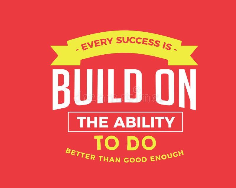 Jeder Erfolg wird auf der Fähigkeit, besser als gutes genug zu tun aufgebaut vektor abbildung