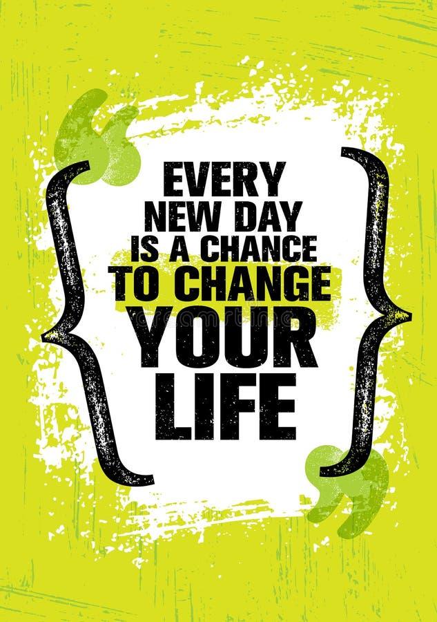 Jeder neue Tag ist eine Möglichkeit, Ihr Leben zu ändern Anspornende kreative Motivations-Zitat-Schablone Vektor-Typografie-Fahne lizenzfreie abbildung