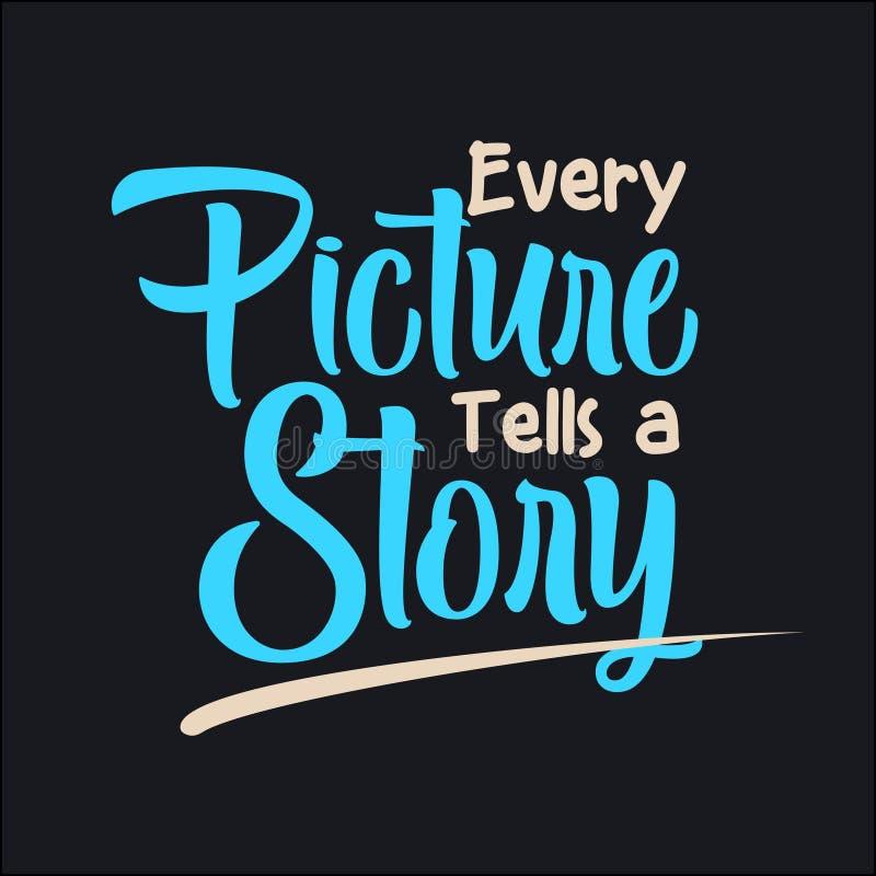 Jedes Bild erzählt eine Geschichte lizenzfreie abbildung