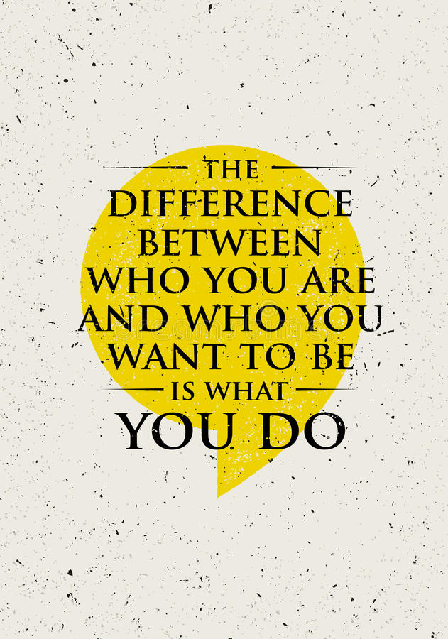 Jest Co Ty różnica Między Czym, Czego Ty Jesteś I Ty Chcesz Być Inspirować Kreatywnie motywaci wycena ilustracji