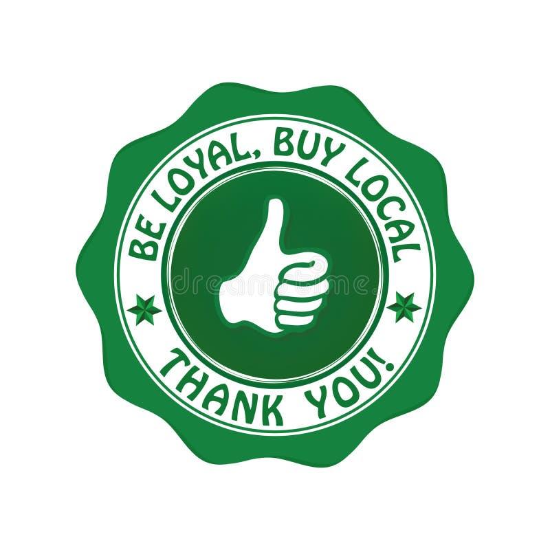 Jest lojalny, zakupu miejscowy - zielona etykietka dla druku royalty ilustracja
