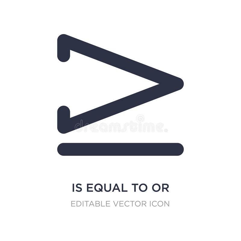 jest równa lub większy niż ikono na białym tle Prosta element ilustracja od znaka pojęcia royalty ilustracja