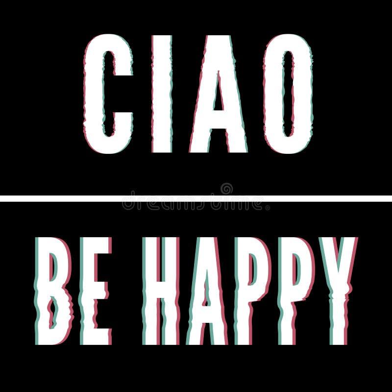 Jest szczęśliwym Ciao sloganem, typografią, Holograficznego i usterki, trójnik koszulowa grafika, drukujący projekt ilustracja wektor