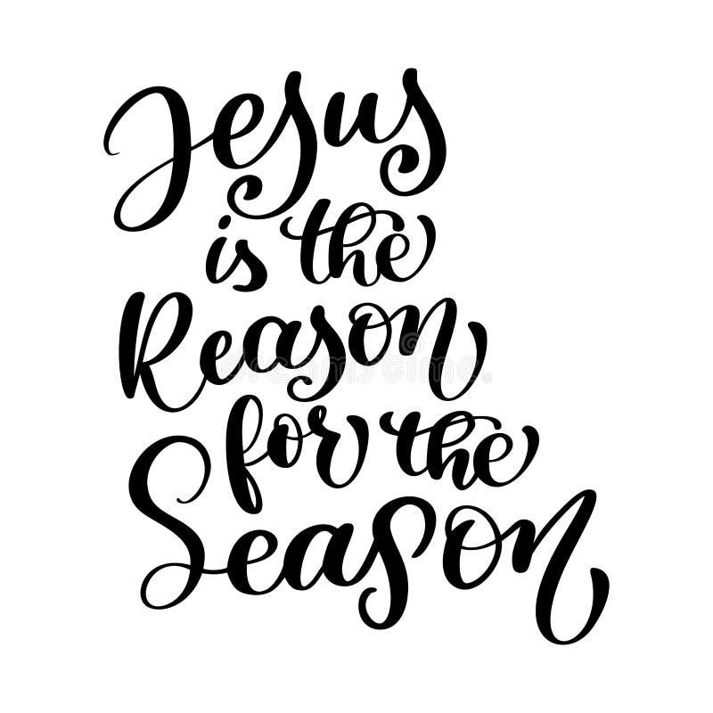 Jesus är anledningen för det kristna citationstecknet för säsongen i bibeltext, design för handbokstävertypografi också vektor fö royaltyfri illustrationer