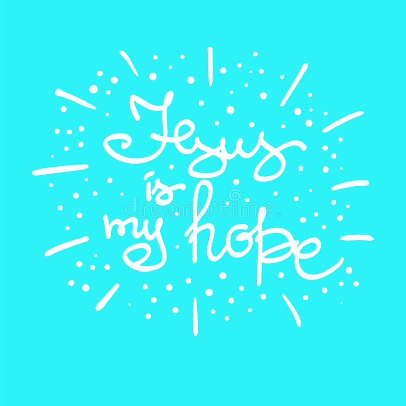 Jesus é minha rotulação inspirador das citações da esperança, cartaz religioso Cópia para o cartaz, livro de oração, ilustração do vetor