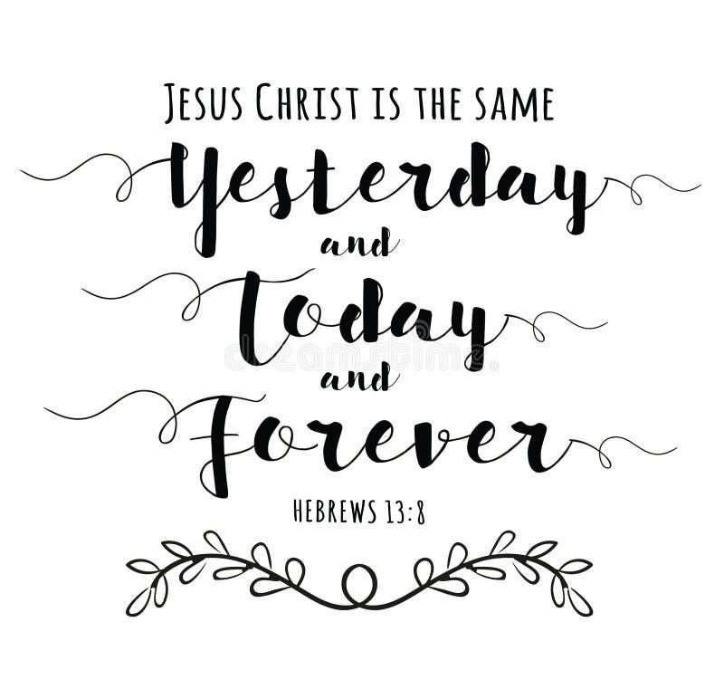 Jesus Christ es lo mismo ayer y hoy y para siempre ilustración del vector