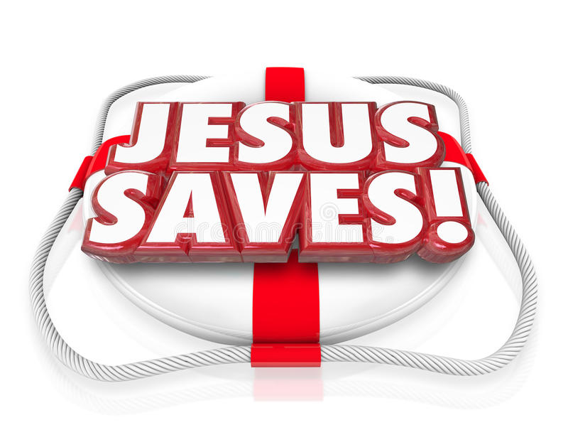 Jesus Christ Saves Religion Faith Spirituality Life Preserver. Jesus Saves 3d words in red letters on a life preserver to illustrate saving grace of believing in royalty free illustration