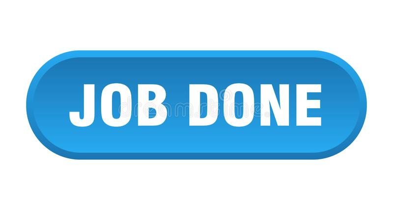 Job done button. Job done rounded isolated sign.  job done stock illustration
