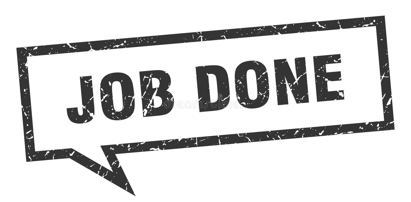 Job done speech bubble. Job done isolated sign.  job done royalty free illustration