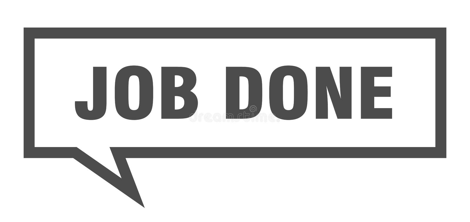 Job done speech bubble. Job done isolated sign.  job done vector illustration
