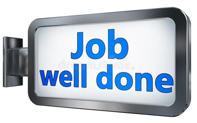 Job well done on billboard. Job well done wall light box billboard background , isolated on white royalty free illustration