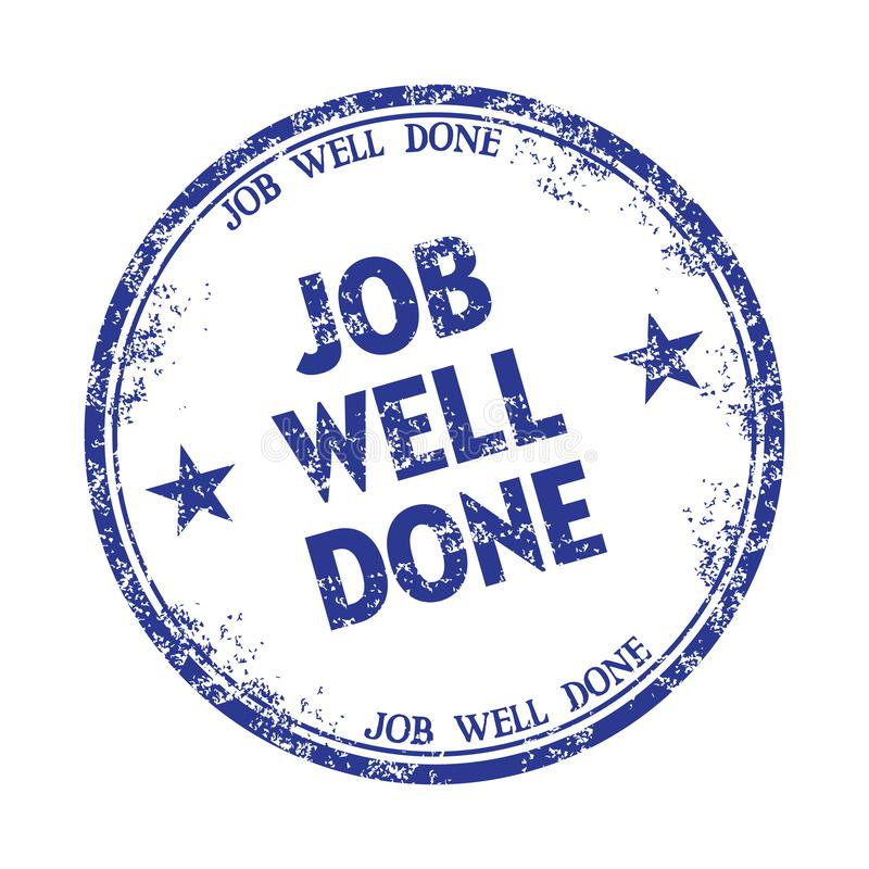 Job well done rubber stamp. Blue grunge rubber stamp with the text job well done royalty free illustration