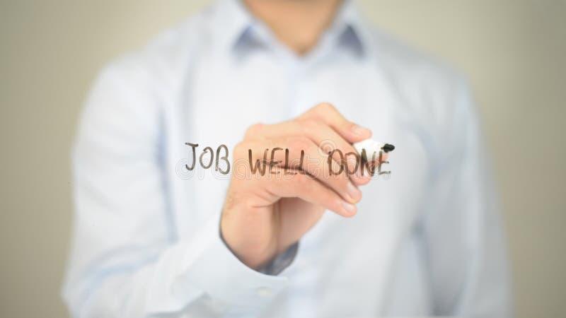 Job Well Done, scrittura dell'uomo sullo schermo trasparente fotografia stock