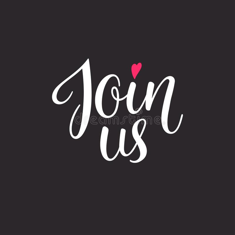 Join us lettering. Join us hand drawn lettering. For blog, banner, website and social networks. Handwritten inscription stock illustration