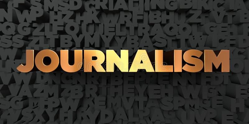Journalismus - Goldtext auf schwarzem Hintergrund - 3D übertrug freies Bild der Abgabe auf Lager vektor abbildung