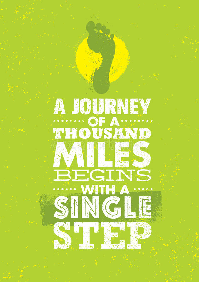 A Journey Of A Thousand Miles Begins With A Single Step. Inspiring Creative Motivation Quote Template royalty free illustration