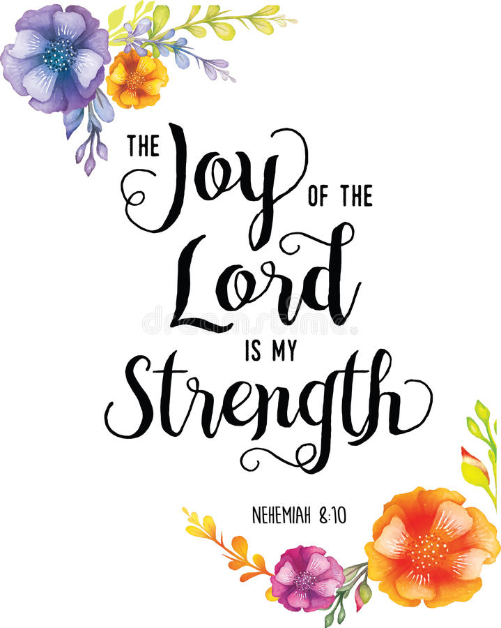 Joy of the Lord is my Strength. Scripture typography Design from nehemiah with floral border accents in top left and bottom right corner stock illustration