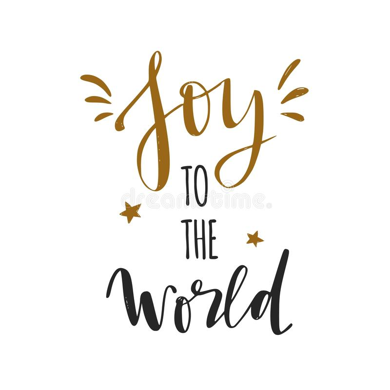 Joy to the world. Christmas and New Year calligraphy phrase. Made in vector. Handwritten Christmas lettering for posters, postcards, etc stock illustration
